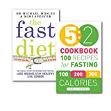 The 5:2 Diet Collection 2 Books Set(The Fast Diet), (The 5:2 Diet Cook Book: Recipes for the 2-Day Fasting Diet. Makes 500 or 600 Calorie Days Easier and Tastier. & The Fast Diet: The Secret of Intermittent Fasting - Lose Weight, Stay Healthy)