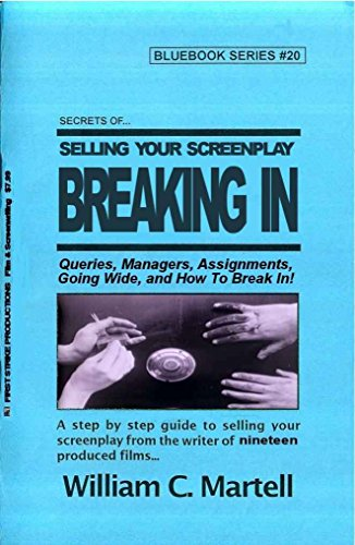 Secrets Of Selling: Breaking In (Screenwriting Blue Books Book 20) ()