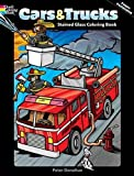 Cars and Trucks Stained Glass Coloring Book (Dover Stained Glass Coloring Book)