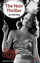 The Noir Thriller (Crime Files)
