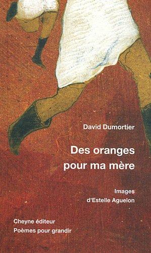 Des Oranges Pour Ma Mère Poèmes Pour Grandir Amazones