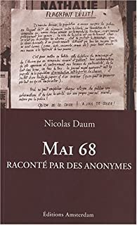 Mai 68 raconté par des anonymes par Nicolas Daum