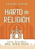 Harto de Religión: Pero Deseoso del Dios Vivo (Spanish Edition)