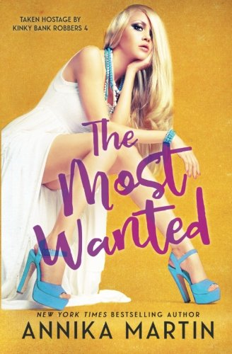 The Most Wanted (Taken Hostage by Kinky Bank Robbers) (Volume 4)