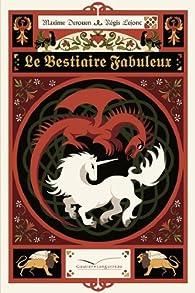 Le bestiaire fabuleux par Maxime Derouen