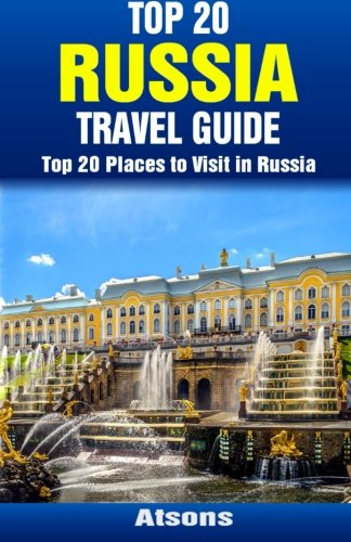 Download Top 20 Places to Visit in Russia - Top 20 Russia Travel Guide ebook