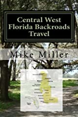 Central West Florida Backroads Travel: Day Trips Off The Beaten Path Paperback