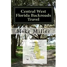 Central West Florida Backroads Travel: Day Trips Off The Beaten Path
