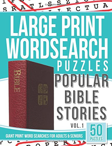 Large Print Wordsearches Puzzles Popular Bible Stories: Giant Print Word Searches for Adults & Seniors