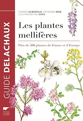 Les plantes mellifères : Plus de 200 plantes de France et d'Europe