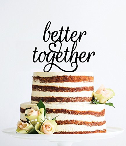 Better Together For Couple Script Better Together Elegant Cake Topper For Wedding Anniversary Gifts Wedding Party Favors Decorative Cake Toppers by Dikoum