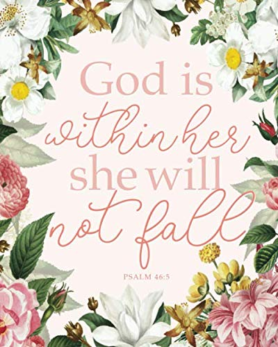 Christian Planner: God is Within Her She Will Not Fall Psalms 46:5, Monthly & Weekly, 12 Month Book with Grid Overview…
