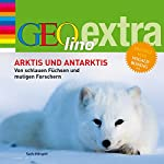 Arktis und Antarktis (GEOlino extra Hör-Bibliothek)   Martin Nusch
