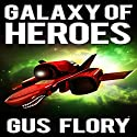 Galaxy of Heroes Audiobook by Gus Flory Narrated by Brian Callanan