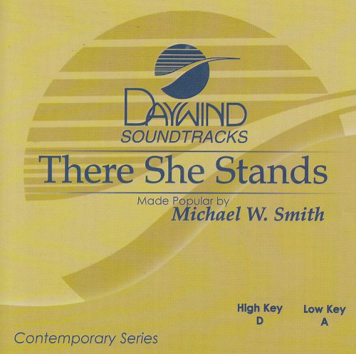 Michael W. Smith - There She Stands [accompaniment/performance Track] - Zortam Music