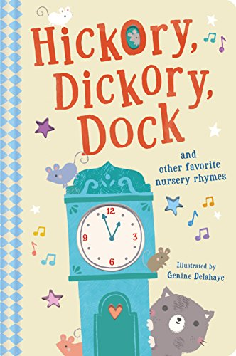 - Hickory, Dickory, Dock: And Other Favorite Nursery Rhymes