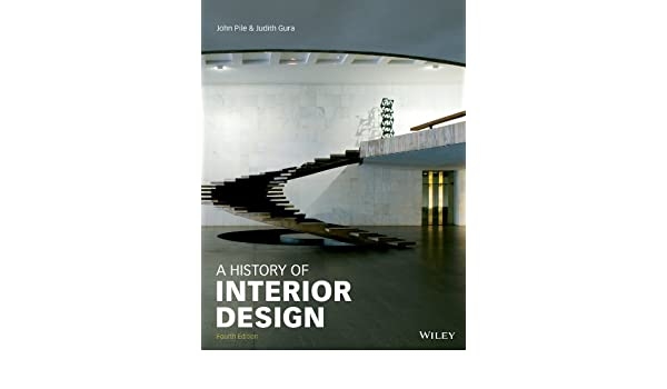 History Of Interior Design EBook John F Pile Judith Gura Amazonca Kindle Store