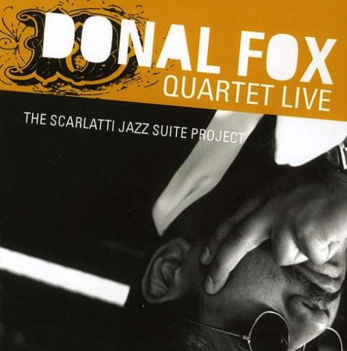 Donal Fox Quartet Live: The Scarlatti Jazz Suite P by CD Baby