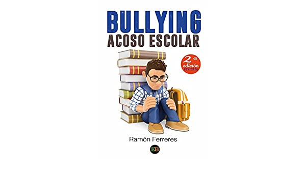 Amazon.com: Bullying Acoso Escolar (Spanish Edition) eBook: Ramón Ferreres: Kindle Store