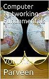 Download Computer Networking Fundamentals: Volume-I Kindle Editon