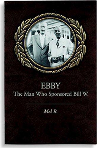 Ebby: The Man Who Sponsored Bill W. by Hazelden Publishing