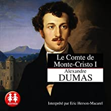 Le comte de Monte-Cristo I   Livre audio Auteur(s) : Alexandre Dumas Narrateur(s) : Éric Herson-Macarel