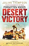 Forgotten Voices Desert Victory, Julian Thompson and Imperial War Museum Staff, 0091938589
