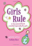 Girls Rule: A Very Special Book Created Especially for Girls -- Updated Edition --