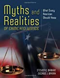 Myths and Realities of Crime and Justice, Steven E. Barkan and George J. Bryjak, 0763755745