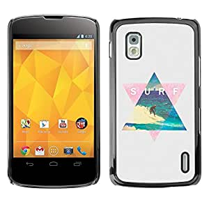 For LG Nexus 4 E960 - Surf Triangle Word Art /Modelo de la piel protectora de la cubierta del caso/ - Super Marley Shop -