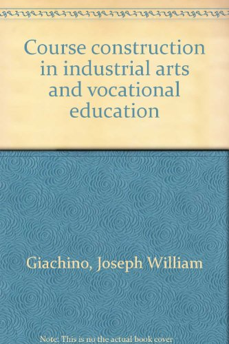 Course construction in industrial arts and vocational education