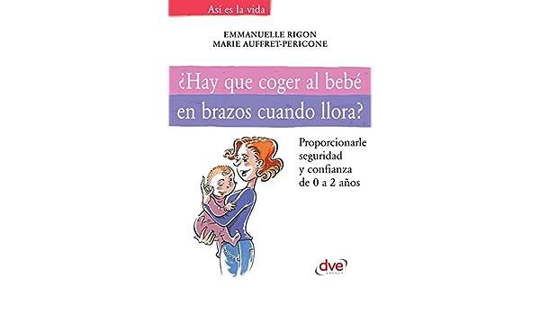 Amazon.com: ¿Hay que coger al bebé en brazos cuando llora ...