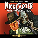 Nick Carter, Master Detective: Echoes of Death | Nick Carter