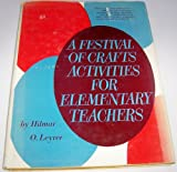 A Festival of Crafts Activities for Elementary Teachers, Hilmar O. Leyrer, 0133143775