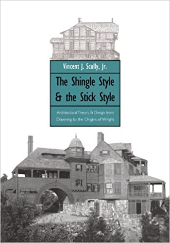 the shingle style and the stick style architectural theory and
