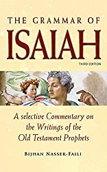 The Grammar of Isaiah: A Selective Commentary on the Writings of Isaiah