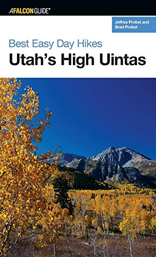 Best Easy Day Hikes Utah's High Uintas (Best Easy Day Hikes Series)