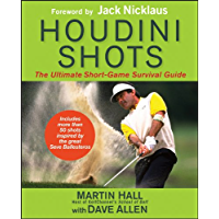 Houdini Shots: The Ultimate Short Game Survival Guide (English Edition)