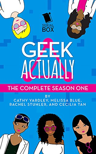 Geek Actually: The Complete Season 1 (Geek Actually Season 1)
