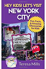Hey Kids! Let's Visit New York City: Fun Facts and Amazing Discoveries for Kids (Volume 3) Paperback