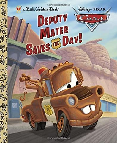 Deputy Mater Saves the Day! (Disney/Pixar Cars) (Little Golden Book) - Cars
