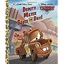 Deputy Mater Saves the Day! (Disney/Pixar Cars) (Little Golden Book)