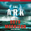 The Ark: A Novel Audiobook by Boyd Morrison Narrated by Boyd Gaines