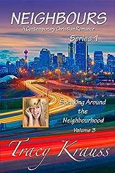 Sneaking Around the Neighbourhood: Volume 3 (Neighbours: A Contemporary Christian Romance - Series 1)