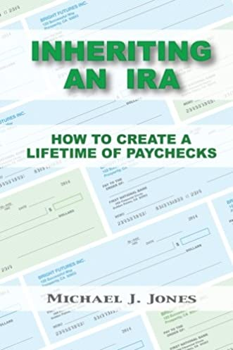 amazon com inheriting an ira how to create a lifetime of paychecks rh amazon com I Inherited Money Now What Losing Money