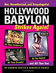 Hollywood Babylon Strikes Again!: More Exhibitions! More Sex! More Sin! More Scandals Unfit to Print (Blood Moon's Babylon)