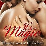 It's Magic | Daryn Cross,L. J. Deleon