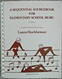 A Sequential Sourcebook for Elementary School Music 9780918812124