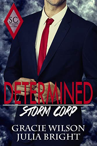 Determined (Storm Corp Book 1) by [Wilson, Gracie, Bright, Julia]
