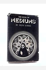 Book of Mediums: Or, Guide for Mediums and Invocators Hardcover